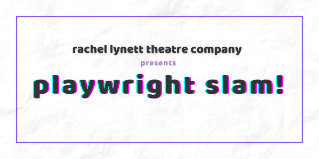 Playwright Slam April 11